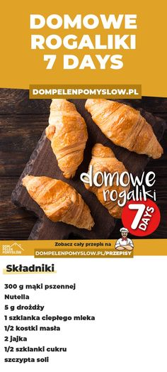 Rogaliki 7 days - PRZEPIS - DomPelenPomyslow.pl Easy Cooking, Cooking Recipes, Good Food, Yummy Food, My Dessert, Food Design, Sweet Recipes, Delicious Desserts, Healthy Snacks