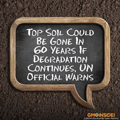 Generating three centimeters of top soil takes 1,000 years, and if current rates of degradation continue all of the world's top soil could be gone within 60 years, a senior UN official reported. More here: http://gmoinside.org/top-soil-gone-60-years-degradation-continues-un-official-warns-huffington-post #saveoursoil #topsoil #food #farming