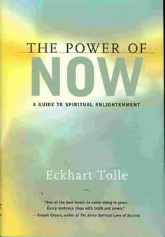 The Power of Now.  I tried reading this.....I don't think I got very far...