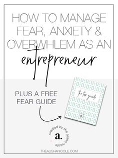 How To Manage Fear, Anxiety & Overwhelm As An Entrepreneur PLUS a free Fear Guide - The Alisha Nicole