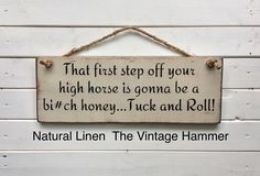 A personal favorite from my Etsy shop https://www.etsy.com/listing/479974553/high-horse-wood-sign-sayings-hand High Horse, wood sign sayings, hand painted, farmhouse decor, rustic signs, color choices, porch sign, quote sign, fun sign, she shed, women