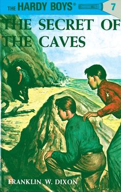 Hardy Boys 07: The Secret of the Caves (The Hardy Boys) by Franklin W. Dixon