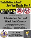 Libertarian Party of Blackford County - affiliate formation meeting. Feb., 7 - 6:30pm Montpelier Public Library.  https://www.facebook.com/1098878270198265/photos/a.1100017970084295.1073741828.1098878270198265/1250344035051687/?type=3&theater