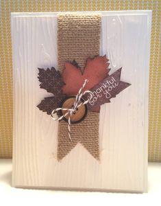 Thanksgiving Cards, Holiday Cards, Christmas Cards, Card Making Inspiration, Making Ideas, Burlap Card, Burlap Ribbon, Karten Diy, Leaf Cards