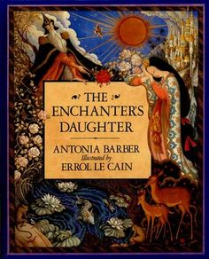 'The Enchanter's Daughter' by Antonia Barber, illustrated by Errol Le Cain. The Enchanter's daughter has no name or companions, but she yearns for a past she cannot quite remember. But then the Enchanter allows her to have books, and she learns that everyone has a name and a past and determines to find her own for herself. Enchanting Illustrations.""