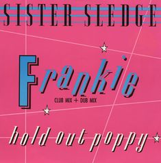 FUNKY - SOUL -RARE GROOVE - DISCO -  RAP -JAZZ -REGGAE: Sister-Sledge-Frankie