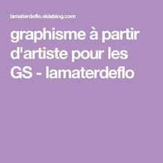 graphisme à partir d'artiste pour les GS - lamaterdeflo