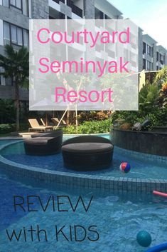 Review of our stay at Courtyard Seminyak Resort with kids in September 2016 Bali With Kids, Travel With Kids, Family Travel, Bali Family Holidays, Bali Accommodation, Courtyard Marriott, Hotels For Kids, Jimbaran, All Family