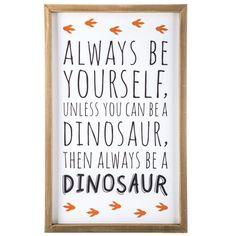 Be A Dinosaur Wood Wall Decor - hobby lobby 2017 Boys Dinosaur Bedroom, Dinosaur Room Decor, Dinosaur Crafts, Dinosaur Decorations, Dinosaur Party, Wall Decorations, Hobby Lobby, Kids Wall Decor, Wood Wall Decor