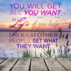 YOU WILL GET ALL YOU WANT IN LIFE, IF YOU HELP ENOUGH OTHER PEOPLE GET WHAT THEY WANT.  Building a successful business takes a collaborative effort.  Watch video here https://evy.jeunesseglobal.com/en-US/financial-rewards