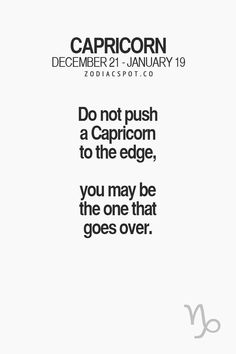 #capricorns take more than they should but if they feel taken advantage, used or manipulated they will not tolerate it.