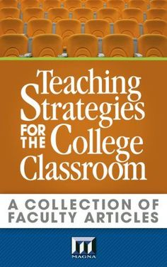 Teaching Strategies for the College Classroom: A Collection of Faculty Articles    http://academicwritingclub.com college student resources, college tips #college