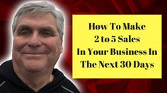 How To Make 2 To 5 Sales In The Next 30 Days