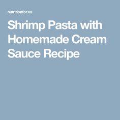 Shrimp Pasta with Homemade Cream Sauce Recipe