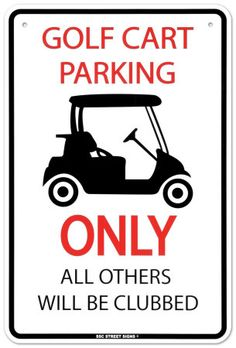 Golf Tips Golf Cart Parking Only Aluminum Metal Traffic Street Road Sign Wall Decor Best Golf Clubs, Best Golf Courses, Golf With Friends, Golf Etiquette, Custom Golf Carts, Golf Ball Crafts, Golf Trolley, Golf 7, Disc Golf