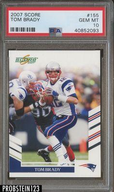 2007 Score  155 Tom Brady New England Patriots PSA 10 GEM MT  TomBrady   53fac8bf2