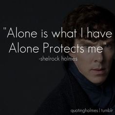 I am Sherlock Holmes and it is my business to know what others don't know, I can see everything and through even more this is my curse, hey stop it it is annoying, you were thinking stop that…