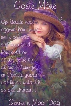 Wees ń oomblik stil voor God. Good Morning Good Night, Good Morning Wishes, Day Wishes, Good Morning Quotes, Family Qoutes, Lekker Dag, Afrikaanse Quotes, Love Quotes, Inspirational Quotes
