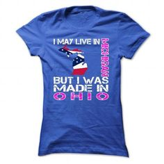 I Love I May Live in Michigan But I Was Made in Ohio T-Shirts