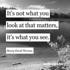 A man of and of Thanks for all the Classroom Quotes, Henry David Thoreau, Wednesday Wisdom, What You See, Quotable Quotes, Picture Quotes, Thankful, Inspirational Quotes, Words