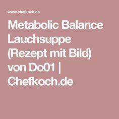Metabolic Balance Lauchsuppe (Rezept mit Bild) von Do01 | Chefkoch.de