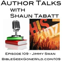 In this episode of Author Talks, Shaun speaks with Jimmy Swan about the His Kidz United music project.
