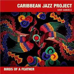 "Caribbean Jazz Project's 2003 release ""Birds Of A Feather"""