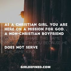 """As a Christian girl, you are here on a mission for God...A non-Christian boyfriend will not share this same mission with you because He does not serve the same King.""  In our new book, Love Defined, we dedicated an entire chapter to unpacking the question ""Is it wrong to marry a non-Christian?"" We hope you'll preorder your copy today: https://www.girldefined.com/lovedefined"