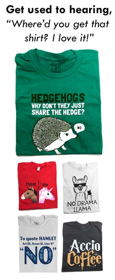 Get used to hearing Whered you get that shirt? SnorgTees makes funny witty pop-cultured inspired t-shirts and hoodies for men women and kids. Our tees are made with soft comfy materials thatll have you reaching for your favorite Snor Funny Shirts For Men, Shirts With Sayings, Cool T Shirts, Funny Tshirts, Quote Shirts, Sarcastic Shirts, Cool Graphic Tees, Graphic Tee Shirts, Beau T-shirt