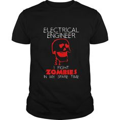 Electrical Engineer I Fight Zombies In My Spare Time Great Gift For Zombie Fan Electrical Engineer