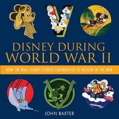Disney During World War II: How the Walt Disney Studio Contributed to Victory in the War (Disney Editions Deluxe) by John Baxter http://www.amazon.com/dp/1423180275/ref=cm_sw_r_pi_dp_7fHBub1VGA73G