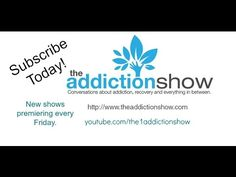 Conversations about Addiction, Recovery and Everything in Between With Your Host, Shira Goldberg, BSc., RRW & Master Recovery/Sober Coach Subscribe Today! New shows premiering each Friday. We are off to an amazing start! theaddictionshow.com