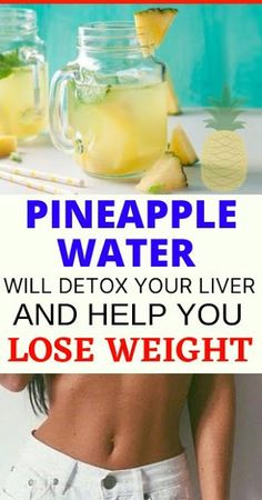 Pineapple Water Will Detox Your Liver . Help You Lose Weight, Reduce Joint Swelling And Pain Liver Detox Drink, Liver Detox Cleanse, Detox Your Liver, Weight Loss Water, Weight Loss Detox, Weight Loss Drinks, Lose Weight, Flat Belly Water, Drink