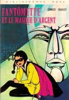 Georges Chaulet : Fantômette et le masque d'argent Roman, Fiction, Lectures, My Memory, Looking Back, Childrens Books, My Books, Retro, Reading
