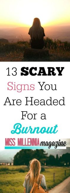 13 Scary Signs You Are Headed For a Burnout via @missmillmag