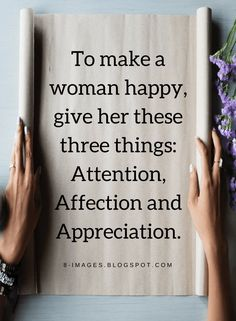 Quotes There are three things that can make any woman the happiest.