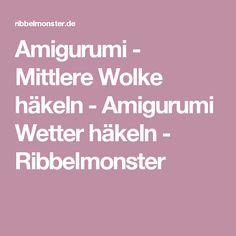 Amigurumi - Mittlere Wolke häkeln - Amigurumi Wetter häkeln - Ribbelmonster