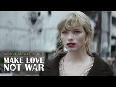 AXE PEACE | MAKE LOVE, NOT WAR. (OFFICIEL) - YouTube