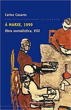 Á marxe, 1999. Obra xornalística, VIII/ Carlos Casares - Publicación Vigo : Galaxia, D.L. 2005-2017