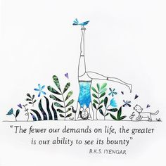 Fewer demands on life. . .