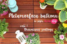 Zapraszam na 1 część metamorfozy balkonu - zobacz więcej na twojediy.pl