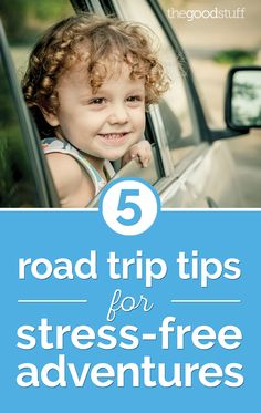5 Road Trip Tips for Stress-Free Adventures | thegoodstuff