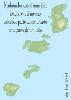 File:No man is an island entire of itself; every man is a piece of the continent, a part of the main. John Donne, 1572-1631 - pt.svg