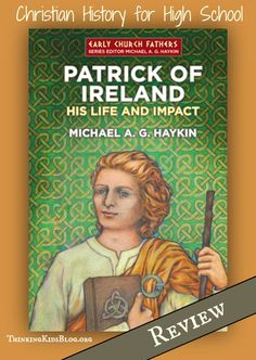 High school students can learn the real story of the fascinating Patrick of Ireland.