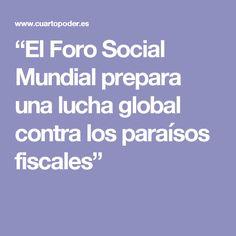 """""""El Foro Social Mundial prepara una lucha global contra los paraísos fiscales"""""""