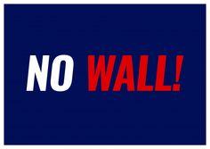 NO WALL! | DEMOCRACY DELIVERED | Send real postcards online | Democracy Delivered