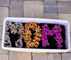 Lots of Garden Crafts on Crafty Crow A Subtle Revelry flowers planted to make words