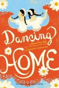 Children's Book: Dancing Home, wonderful story a Mexican American girl finding her identity