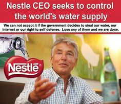 Nestlé Denies that Water is a Fundamental Human Right & Accused Of Exploiting Water Supplies~ #Boycott Nestle
