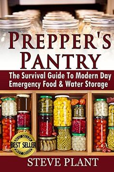 Prepper's Pantry: The Survival Guide To Modern Day Emergency Food & Water Storage (STHF Stockpile, Disaster Survival, Food Preservation, Pantry Recipes,Mason ... Jar Meals, Preppers Cookbook, How To, DIY) by Steve Plant, http://www.amazon.com/dp/B00QFQLTX0/ref=cm_sw_r_pi_dp_8TfGub1QV6SXZ